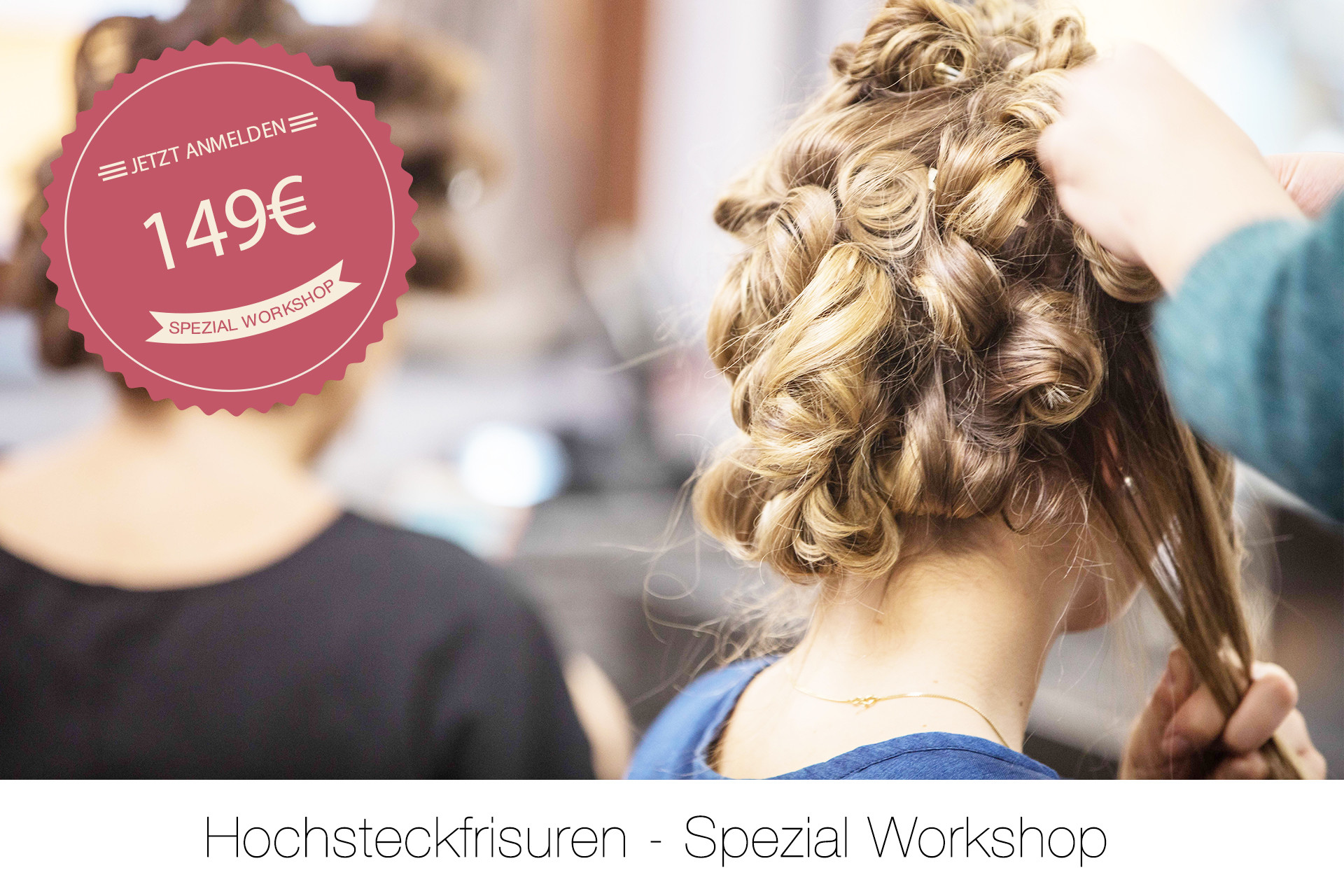 Hochsteckfrisuren Spezial Workshop
